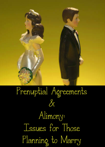 Prenuptial Agreements Alimony Issues For Those Planning To Marry