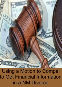 Using A Motion To Compel To Get Financial Information In A