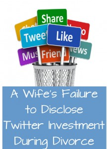A Wife's Failure to Disclose Twitter Investment During Divorce